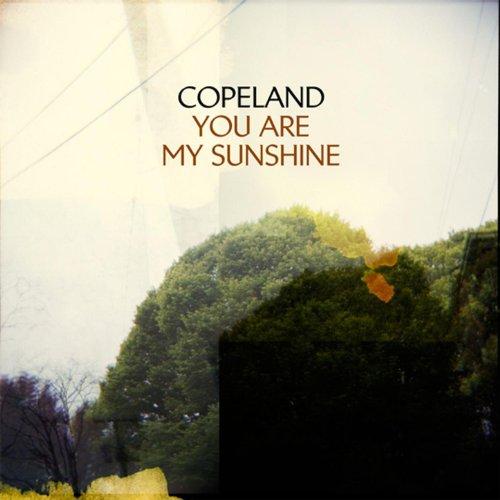 Copeland - You Are My Sunshine (2008)