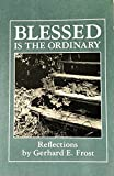 img - for Blessed Is the Ordinary: Reflections book / textbook / text book