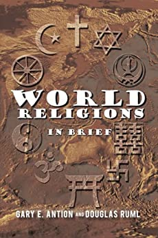 World Religions in Brief by [Gary E. Antion, Douglas Ruml]