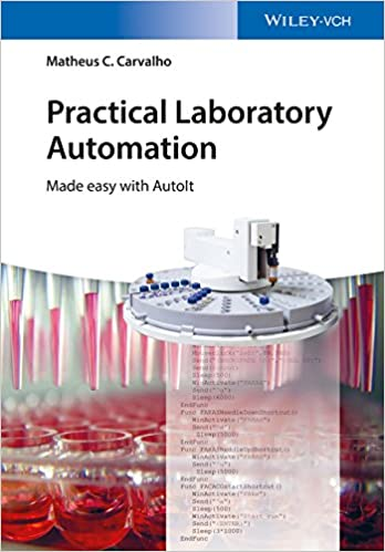Practical Laboratory Automation: Made easy with AutoIt 1