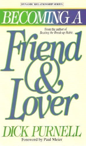 Becoming a Friend and Lover: Building a Quality Relationship That Lasts a Lifetime (Dynamic relationship series) by Brand: Thomas Nelson Inc