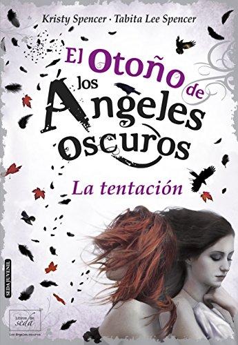 El otoño de los ángeles oscuros. La tentación (Spanish Edition) by [Spencer