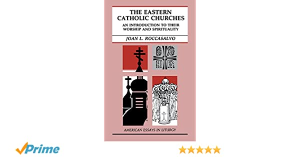 The Eastern Catholic Churches An Introduction To Their Worship And