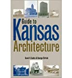 Guide to Kansas Architecture, David H. Sachs and George E. Ehrlich, 0700607773