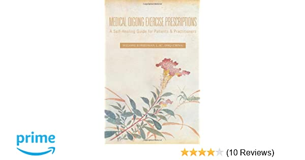 Medical Qigong Exercise Prescriptions: A Self-Healing Guide