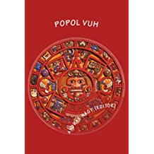 Popol Vuh: The Mythology of the Maya