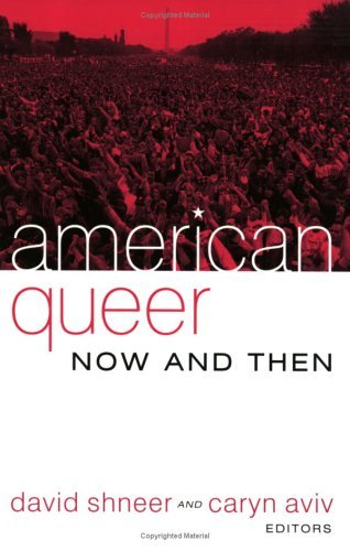 American Queer, Now and Then: 1st (First) Edition ebook