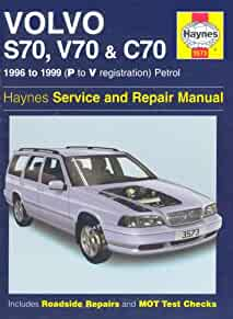 volvo s70 c70 and v70 service and repair manual haynes service and rh amazon com Volvo XC70 Volvo V60
