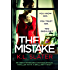 The Mistake: An unputdownable psychological thriller with a brilliant twist
