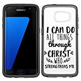 Samsung Galaxy S7 Case - I Can do All Things Through Christ Clear transparent designer hybrid case with drop protection - Unique Designer Trendy Case for girls unisex women