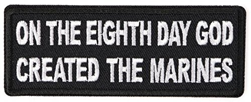 On the Eighth Day God Created the Marines Embroidered Iron-On Patch - 4x1.5 inch (On The 8th Day God Created Marines)