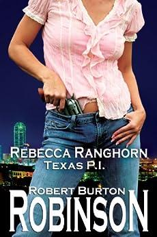 Rebecca Ranghorn - Texas P.I. by [Robinson, Robert Burton]