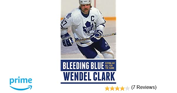 ... Autographed Retro CCM Hockey Jersey Amazon.com Bleeding Blue Giving My  All for the Game (9781501135989) Wendel Clark ... 9e801deff