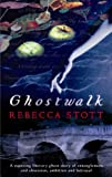 Ghostwalk by Rebecca Stott front cover
