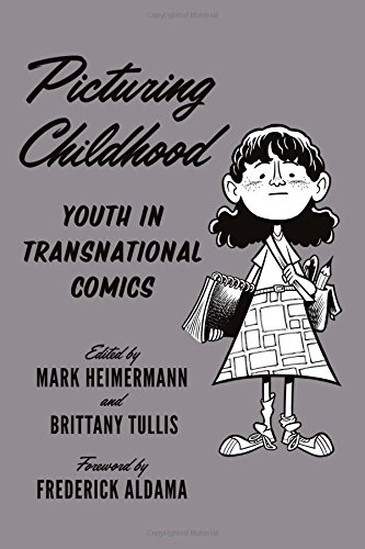 Picturing Childhood: Youth in Transnational Comics (World Comics and Graphic Nonfiction) pdf