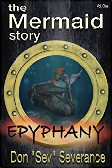 Book The Mermaid Story: Epyphany: Volume 1 (The Mermaid Story Trilogy)