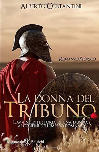 Libro - la donna del tribuno - alberto costantini (copertina flessibile) 8868674912