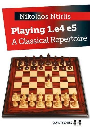 Playing 1.e4 e5: A Classical Repertoire