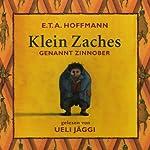 Klein Zaches genannt Zinnober | E. T. A. Hoffmann