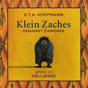 Klein Zaches genannt Zinnober Hörbuch