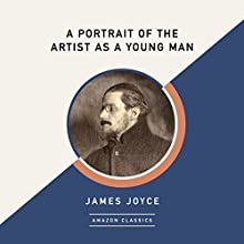 A Portrait of the Artist as a Young Man (AmazonClassics Edition) Audiobook by James Joyce Narrated by Alan Smyth