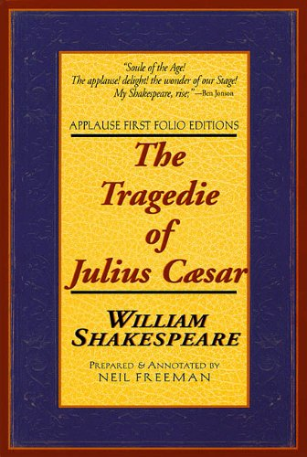 (The Tragedie of Julius Caesar: Applause First Folio Editions (Applause Shakespeare Library Folio Texts))