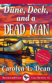 DUNE, DOCK, and a DEAD MAN: A Ravenwood Cove Cozy Mystery by [Dean, Carolyn L.]