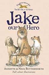 Jake Our Hero (Adventures of Jake the Best Dog in the World)