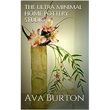 The Ultra Minimal Home Pottery Studio