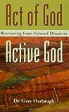 Act of God, Active God, Gary L. Harbaugh, 080063215X