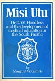 Misi Utu : Dr. D.W. Hoodless and the development of medical education in the South Pacific