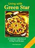 Living with Green Star: A Gourmet Collection of Living Food Recipes by Elysa Markowitz (2012-09-01)