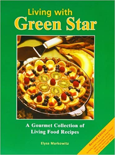 Book Living with Green Star: A Gourmet Collection of Living Food Recipes by Elysa Markowitz (2012-09-01)