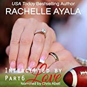 Intercepted by Love: Part Six: The Quarterback's Heart, Book 6 | Rachelle Ayala