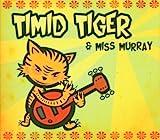 Timid Tiger - Miss Murray