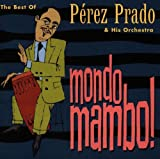 Mondo Mambo: Best of Perez Prado