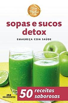 Sopas e Sucos Detox - Emagreça com Saúde (Viva Melhor) por [Editora Melhoramentos]