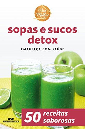 Sopas e Sucos Detox – Emagreça com Saúde (Viva Melhor)