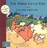 The Three Little Pigs/Los Tres Cerditos (Bilingual Fairy Tales)