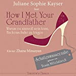 How I Met Your Grandfather: Oder warum es sinnvoll sein kann, Hackenschuhe zu tragen | Juliane Sophie Kayser