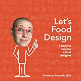 Let's Food Design: 7 steps to become a Food Designer