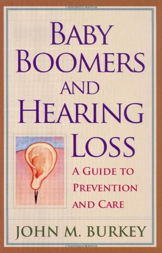 Baby Boomers and Hearing Loss: A Guide to Prevention and Care