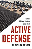Image of Active Defense: China's Military Strategy since 1949 (Princeton Studies in International History and Politics)