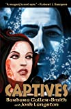 Captives, Barbara Galler-Smith and Josh Langston, 1894063538