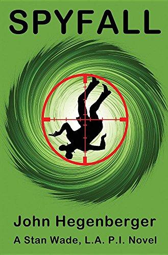 Spyfall: A Stan Wade, LA PI Novel