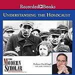 The Modern Scholar: Understanding the Holocaust | David Engel