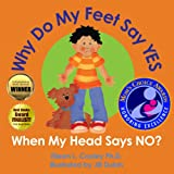 Why Do My Feet Say Yes When My Head Says No?, Eileen L. Cooley, 0938467069