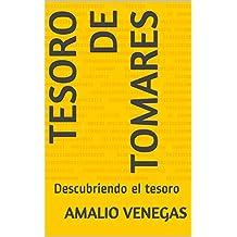 Tesoro de Tomares: Descubriendo el tesoro (Spanish Edition)
