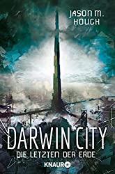 Darwin City: Die Letzten der Erde (Die Dire-Earth-Trilogie 1) (German Edition)