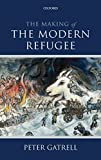 The Making of the Modern Refugee 1st Edition